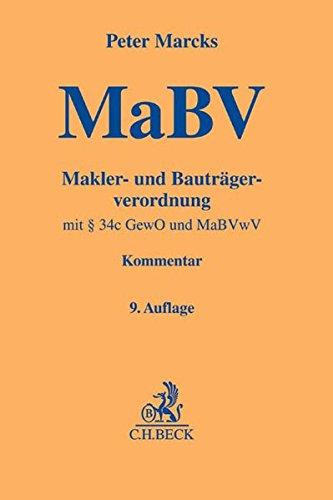 Makler- und Bauträgerverordnung: mit § 34c GewO, sonstigen einschlägigen Vorschriften und MaBVwV