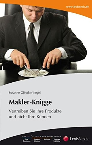 Makler-Knigge: Vertreiben Sie Ihre Produkte und nicht Ihre Kunden
