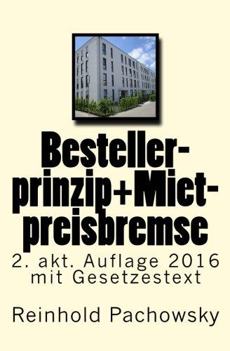 Bestellerprinzip+Mietpreisbremse: Kommentar fuer Makler, Verwalter, Juristen, Beamte