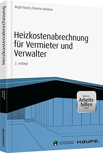 Heizkostenabrechnung für Vermieter und Verwalter - inkl. Arbeitshilfen online (Haufe Fachbuch)