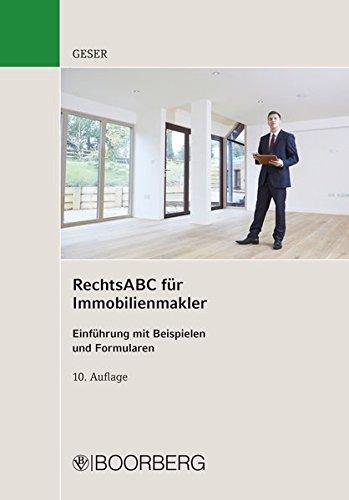 RechtsABC für Immobilienmakler: Einführung mit Beispielen und Formularen