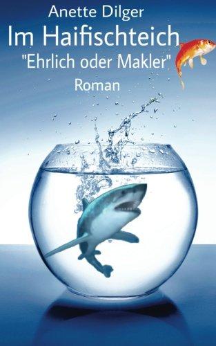 Im Haifischteich: Ehrlich oder Makler