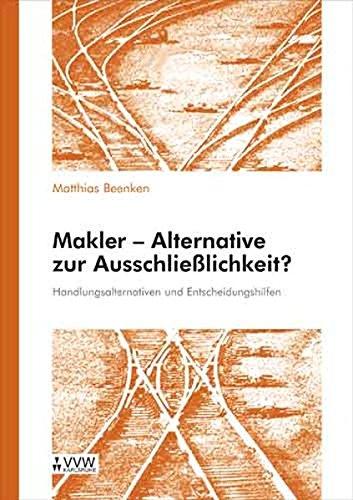 Makler - Alternative zur Ausschliesslichkeit: Handlungsalternativen und Entscheidungshilfen