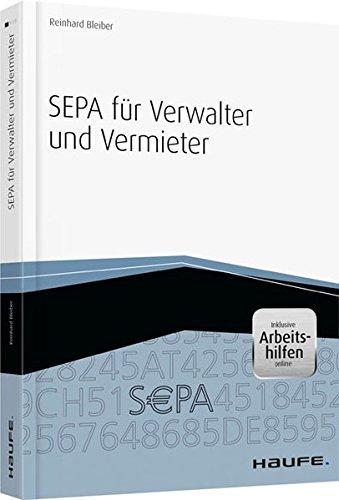 SEPA für Verwalter und Vermieter - inkl. Arbeitshilfen online (Haufe Fachbuch)