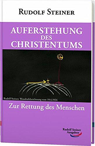 Auferstehung des Christentums: Zur Rettung des Menschen (Taschenbücher)