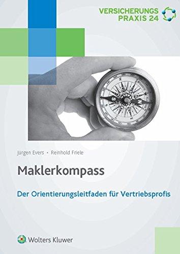 Maklerkompass: Der Orientierungsleitfaden für Vertriebsprofis