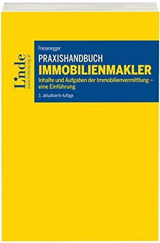 Praxishandbuch Immobilienmakler: Inhalte und Aufgaben der Immobilienvermittlung – eine Einführung