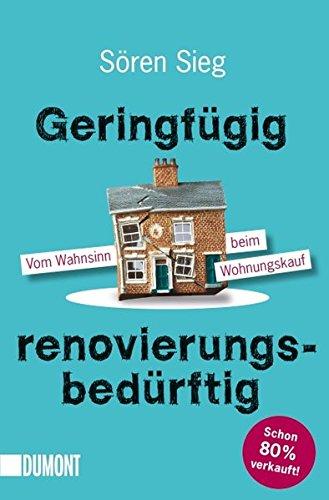 Taschenbücher: Geringfügig renovierungsbedürftig: Vom Wahnsinn beim Wohnungskauf