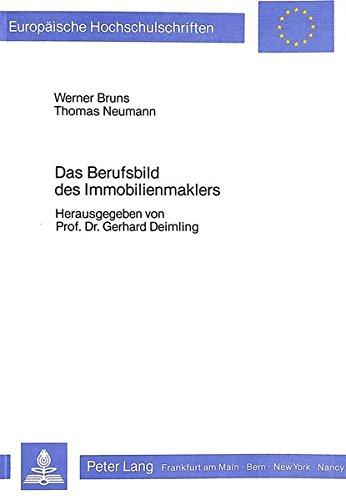 Das Berufsbild des Immobilienmaklers: Eine empirisch-berufssoziologische Studie zur Lage der Immobilienmakler in NRW (Europäische Hochschulschriften / ... Series 22: Sociology / Série 22: Sociologie)