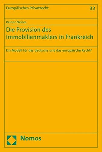 Die Provision des Immobilienmaklers in Frankreich: Ein Modell für das deutsche und das europäische Recht?