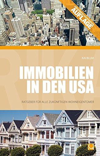 Immobilien in den USA: Ratgeber für alle zukünftigen Wohneigentümer (Alltag in)