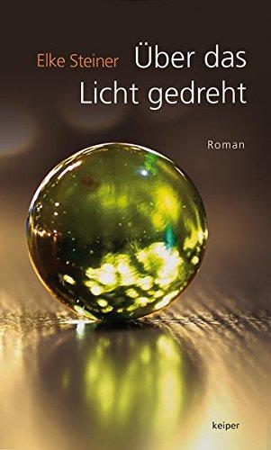 Über das Licht gedreht: Roman