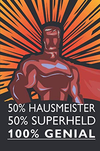 50% Hausmeister 50% Superheld 100% Genial: Hausmeister Notizbuch, Notizheft oder Schreibheft | 110 linierte Seiten | ca. DIN A5 (15,2 x 22,9 cm) | ... | Geschenk zu Weihnachten oder Geburtstag