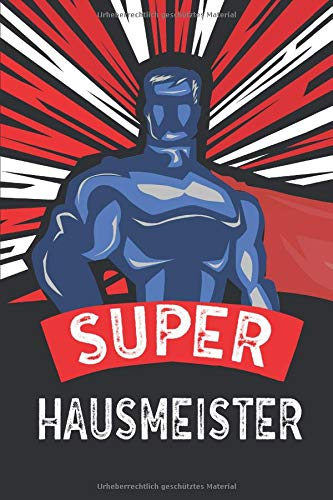 Super Hausmeister: Hausmeister Notizbuch, Notizheft oder Schreibheft | 110 linierte Seiten | ca. DIN A5 (15,2 x 22,9 cm) | Büro Equipment & Zubehör | Geschenk zu Weihnachten oder Geburtstag