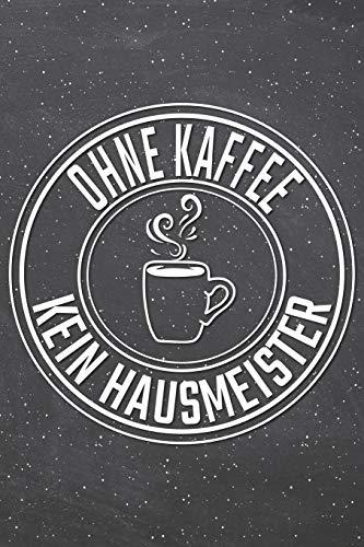 Ohne Kaffee Kein Hausmeister: Hausmeister Punktraster Notizbuch, Notizheft oder Schreibheft | 110  Seiten | Büro Equipment & Zubehör | Lustiges Geschenk zu Weihnachten oder Geburtstag